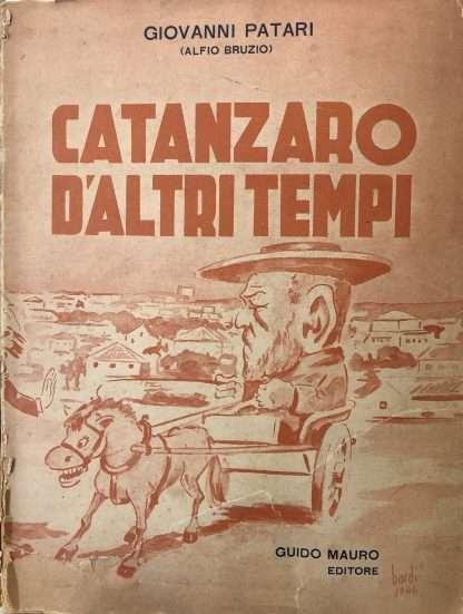 CATANZARO D'ALTRI TEMPI (1870-1920) <BR/> Giovanni Patari (Alfio Bruzio)
