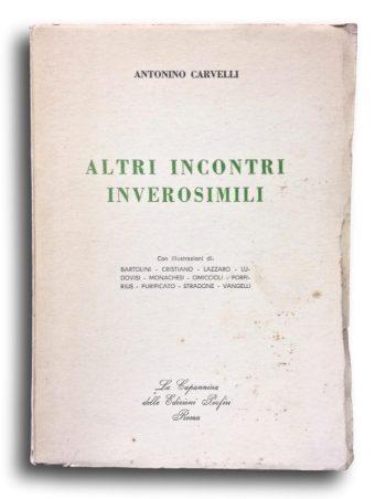 ALTRI INCONTRI INVEROSIMILI  <BR/> Antonino Carvelli