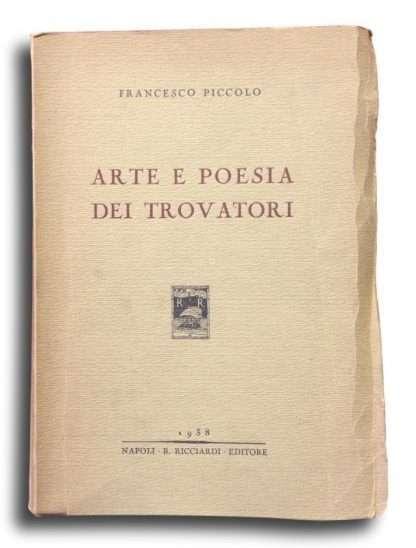 ARTE E POESIA DEI TROVATORI <BR/> Francesco Piccolo