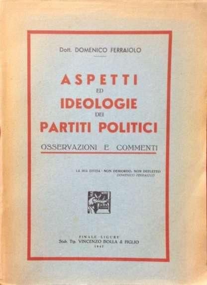 ASPETTI E IDEOLOGIE DEI PARTITI POLITICI <BR/> Domenico Ferraiolo