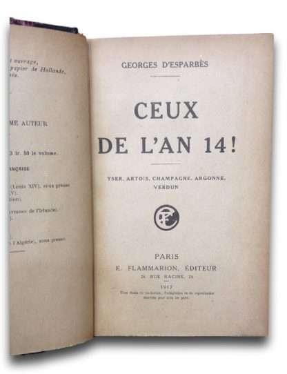 CEUX DE L'AN 14! Yser, Ser, Artois, Champagne, Argonne, Verdun <BR/> Georges D'Esparbes