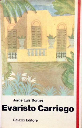 EVARISTO CARRIEGO  <BR/> Jorge Luis Borges