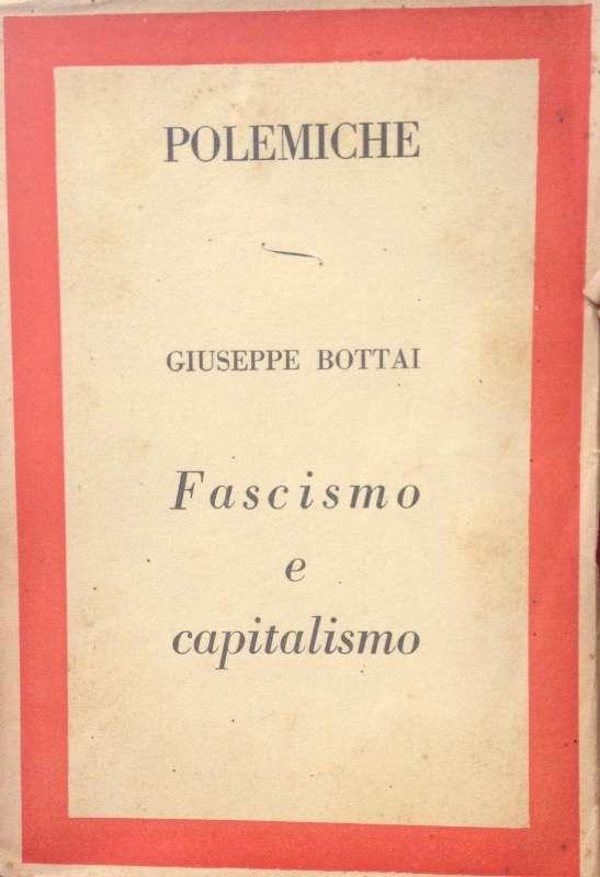 FASCISMO E CAPITALISMO  <BR/> Giuseppe Bottai