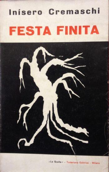 FESTA FINITA  <BR/> Inisero Cremaschi