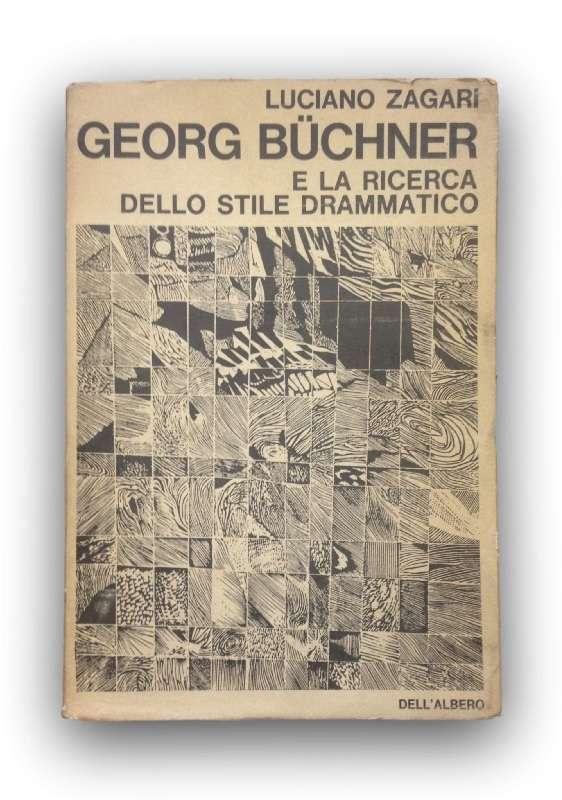 GEORG BUCHNER E LA RICERCA DELLO STILE DRAMMATICO  <BR/> Luciano Zagari