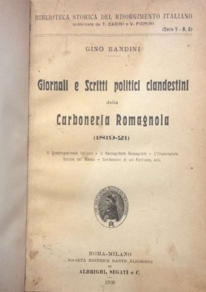 GIORNALI E SCRITTI POLITICI CLANDESTINI DELLA CARBONERIA ROMAGNOLA <BR/> Gino Bandini