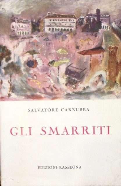 GLI SMARRITI <BR/> Salvatore Carrubba