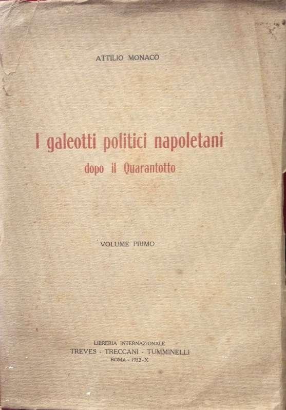 I GALEOTTI POLITICI NAPOLETANI DOPO IL QUARANTOTTO  <BR/> Attilio Monaco