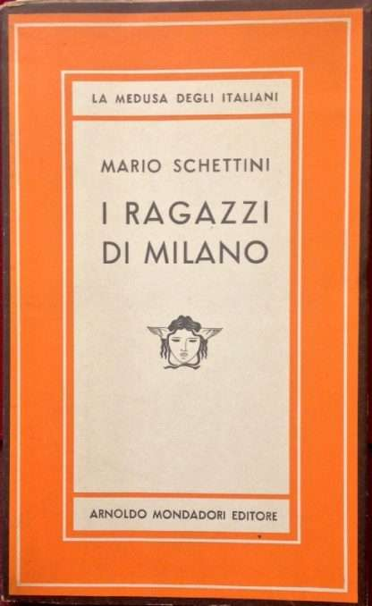 I RAGAZZI DI MILANO <BR/> Mario Schettini