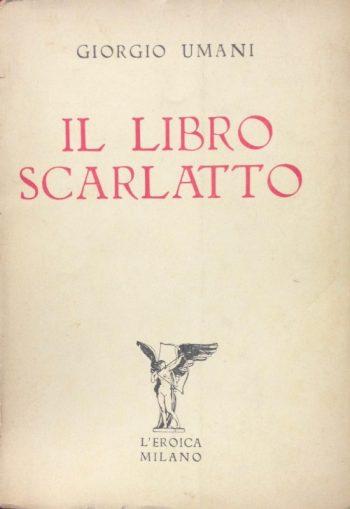 IL LIBRO SCARLATTO  <BR/> Giorgio Umani