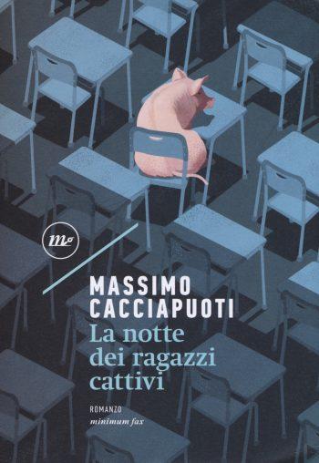 LA NOTTE DEI RAGAZZI CATTIVI <BR>Massimo Cacciapuoti