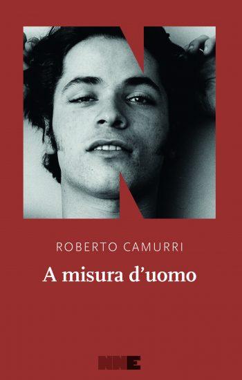 A MISURA D'UOMO <BR>Roberto Camurri