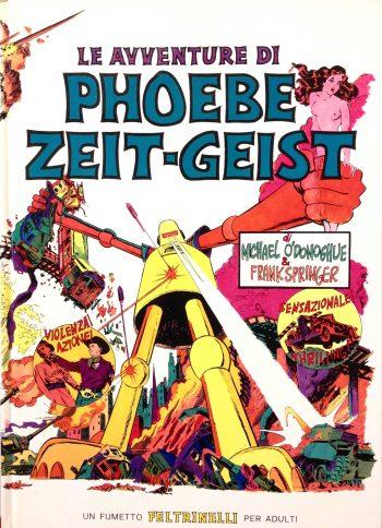 LE AVVENTURE DI PHOEBE ZEIT-GEIST  <BR/> Michael O'Donoghue, Frank Springer