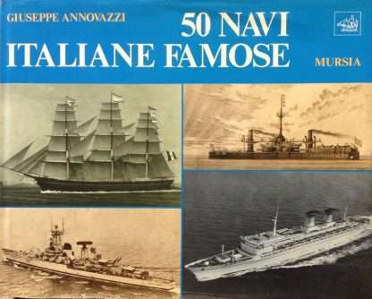 50 NAVI ITALIANE FAMOSE <BR/> Giuseppe Annovazzi