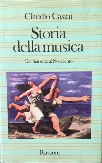 STORIA DELLA MUSICA DAL SEICENTO AL NOVECENTO  <BR/> Claudio Casini