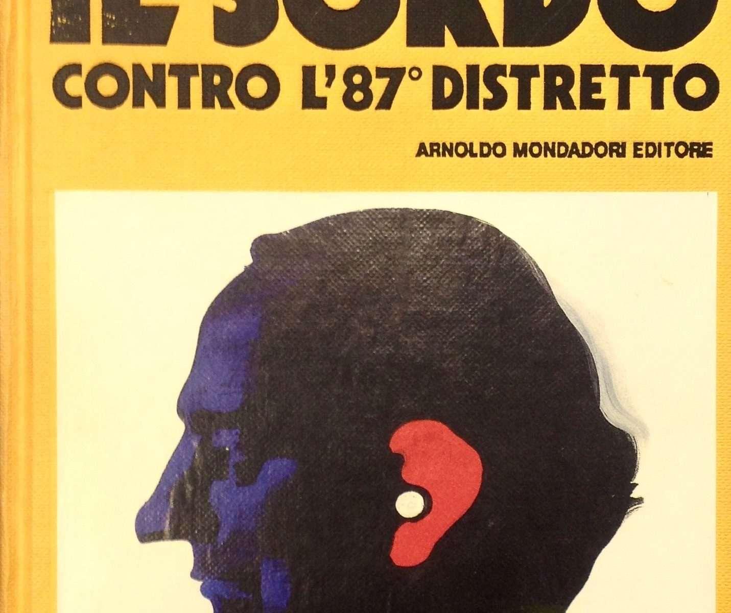 IL SORDO CONTRO L'87° DISTRETTO (con I RAGAZZI DI GROVER AVENUE)  <BR/> Ed Mcbain