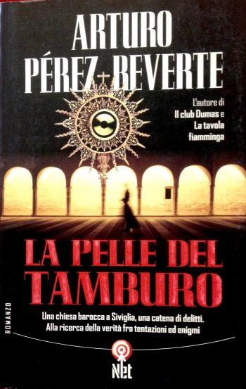 LA PELLE DEL TAMBURO  <BR/> Arturo Perez-Reverte