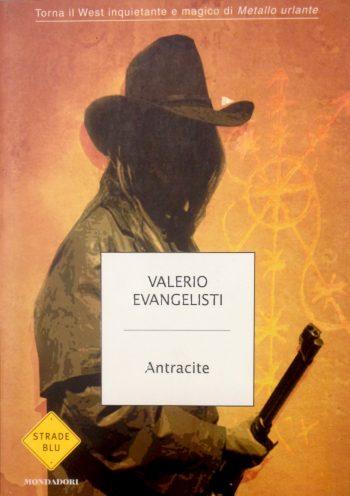 ANTRACITE  <BR/> Valerio Evangelisti