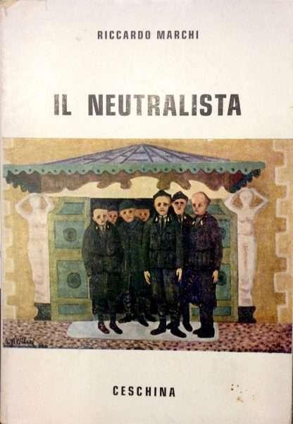IL NEUTRALISTA <BR/> Riccardo Marchi