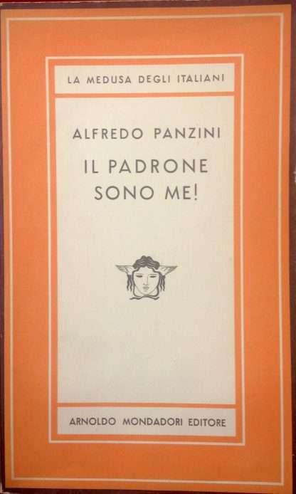 IL PADRONE SONO ME <BR/> Alfredo Panzini