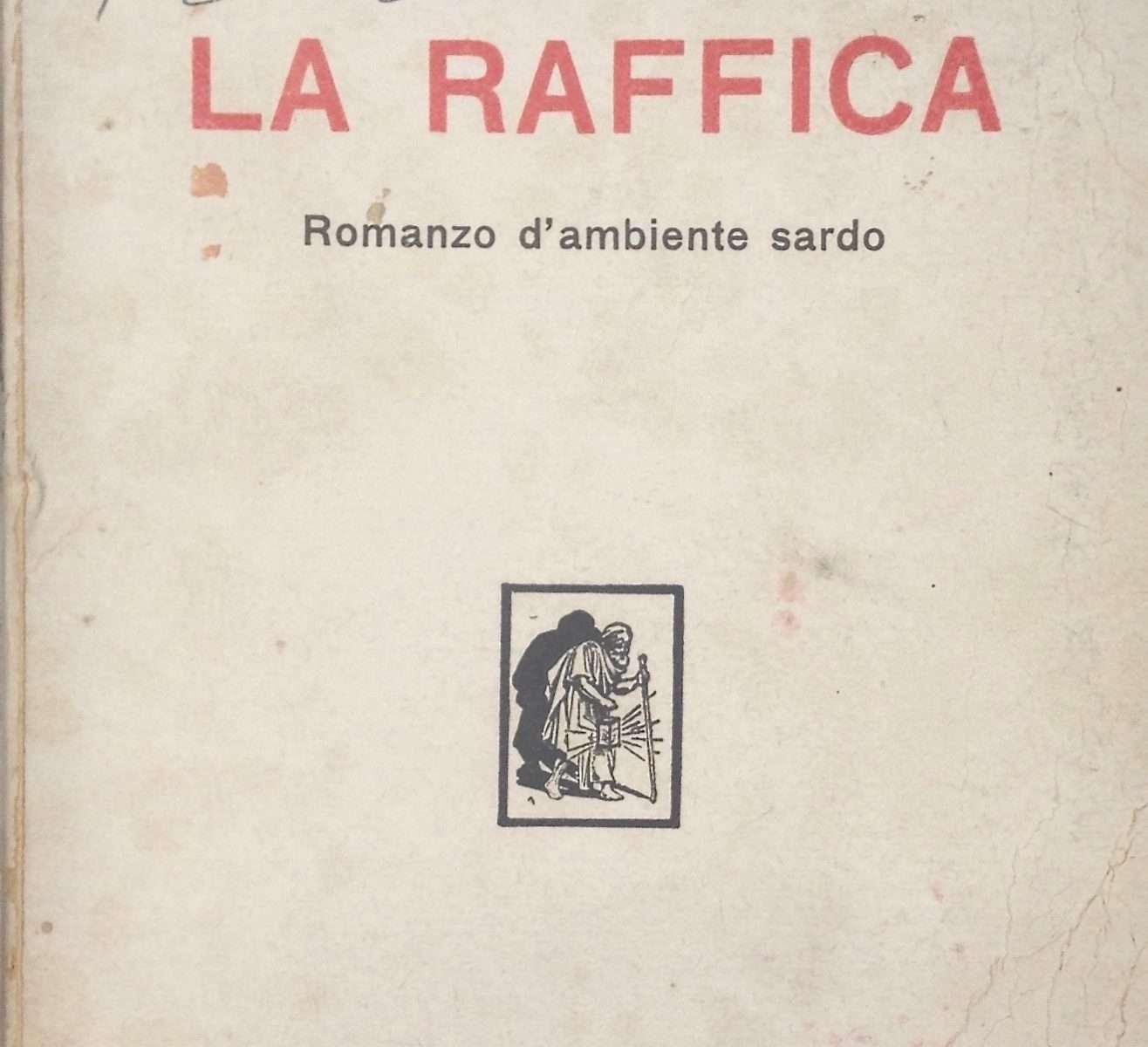 LA RAFFICA. Romanzo d'ambiente sardo  <BR/> Nicola D'aniello