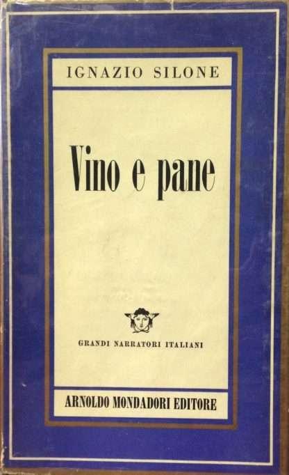 VINO E PANE  <BR/> Ignazio Silone