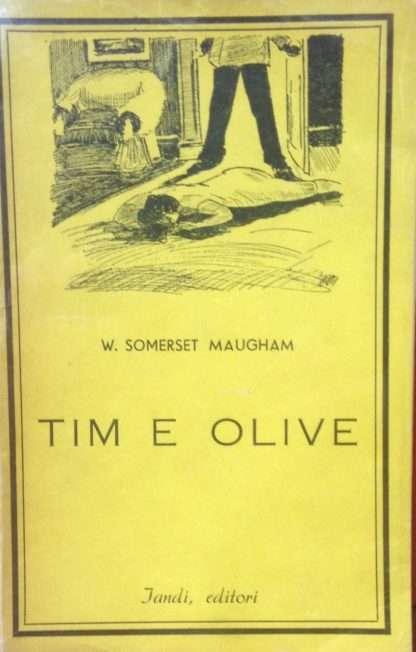 TIM E OLIVE. Seguito da una donna molto onesta <BR/> William Somerset Maugham