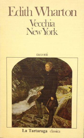 VECCHIA NEW YORK. Racconti  <BR/> Edith Wharton