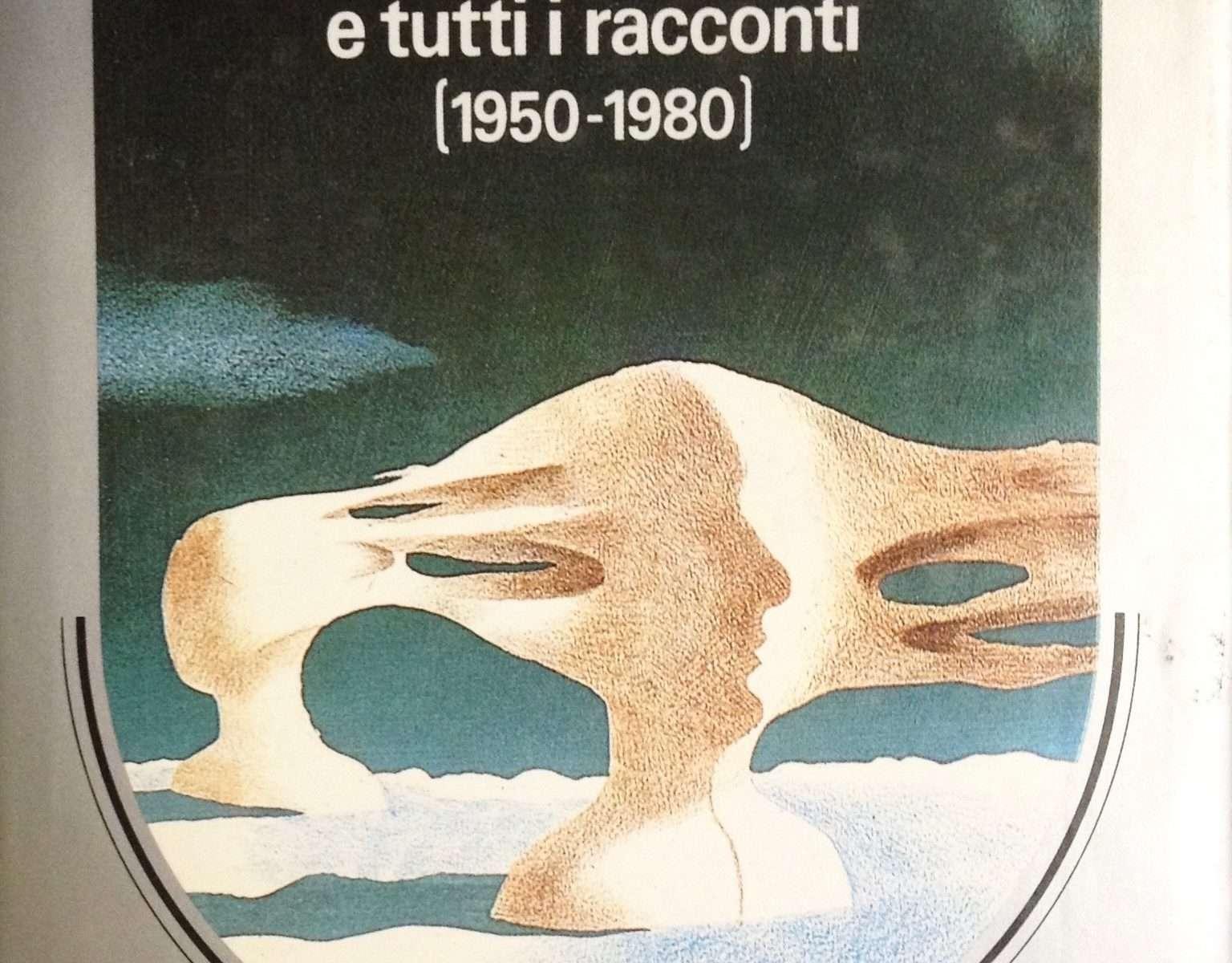 L'UOMO DISINTEGRATO e TUTTI I RACCONTI (1950 - 1980)  <BR/> Alfred Bester