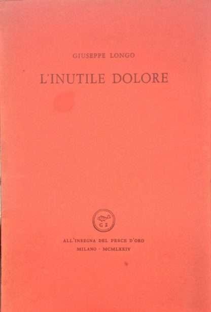 L'INUTILE DOLORE <BR/> Giuseppe Longo
