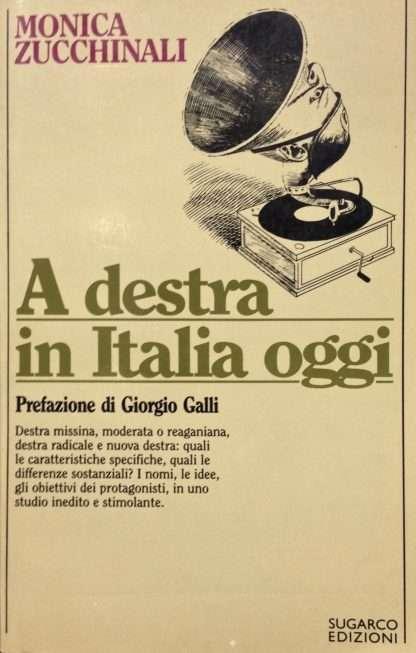 A DESTRA IN ITALIA OGGI <BR/> Monica Zucchinali