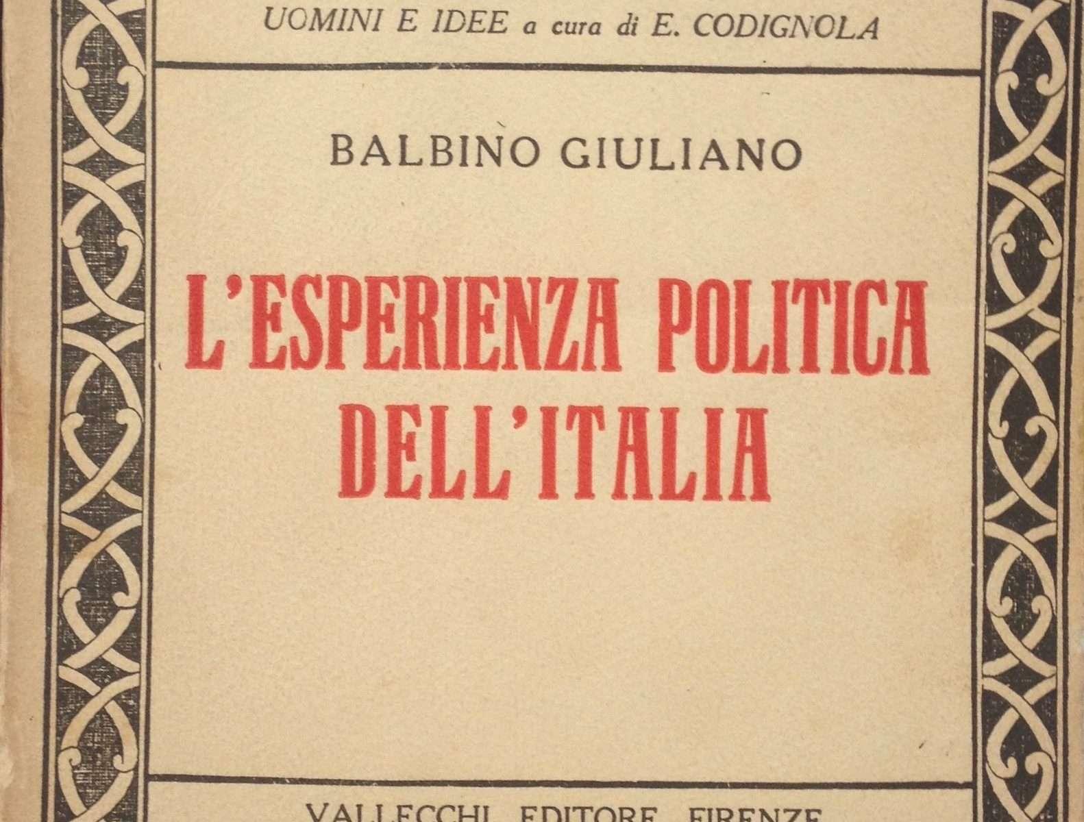 L'ESPERIENZA POLITICA DELL'ITALIA  <BR/> Balbino Giuliano