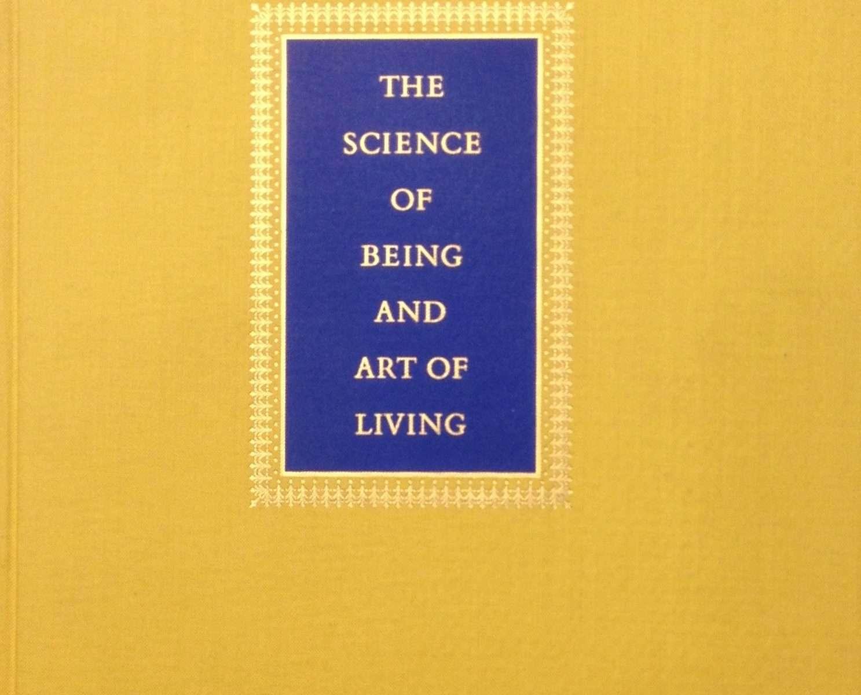 THE SCIENCE OF BEING AND ART OF LIVING  <BR/> Maharishi Mahesh Yogi