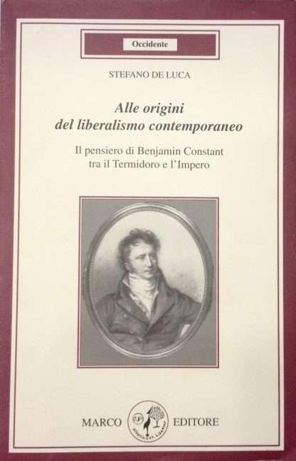 ALLE ORIGINI DEL LIBERALISMO CONTEMPORANEO <BR/> De Luca Stefano