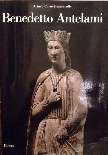 BENEDETTO ANTELANI Civiltà medievale <BR/> Arturo Carlo Quintavalle