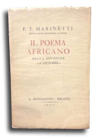 IL POEMA AFRICANO DELLA DIVISIONE 28 OTTOBRE <BR/> Filippo Tommaso Marinetti