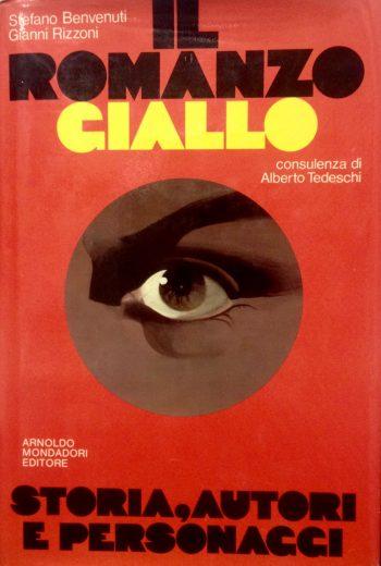IL ROMANZO GIALLO. Storia, autori e personaggi  <BR/> Stefano Benvenuti - Gianni Rizzoni