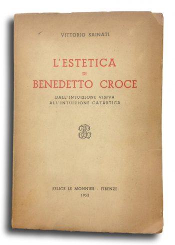 L'ESTETICA DI BENEDETTO CROCE  <BR/> Vittorio Sainati