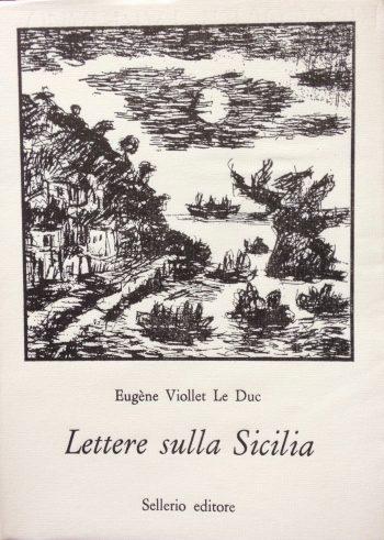 LETTERE SULLA SICILIA. A proposito degli avvenimenti di giugno a luglio 1860  <BR/> Eugene Viollet Le Duc