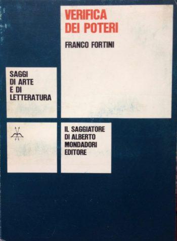 VERIFICA DEI POTERI. Scritti di critica e di istituzioni letterarie  <BR/> Franco Fortini