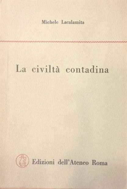 LA CIVILTA' CONTADINA <BR/> Michele Lacalamita
