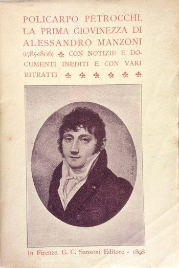 LA PRIMA GIOVINEZZA DI ALESSANDRO MANZONI (1785-1806)  <BR/> Policarpo Petrocchi