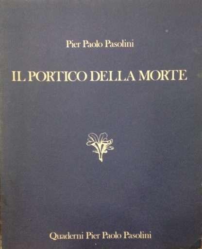 IL PORTICO DELLA MORTE <BR/> Pier Paolo Pasolini