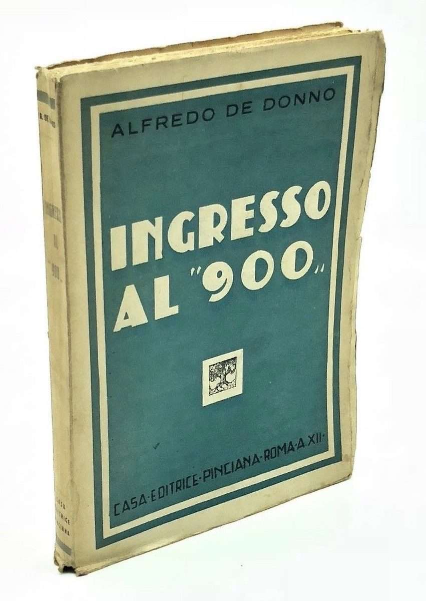 INGRESSO AL '900  <BR/> Alfredo De Donno