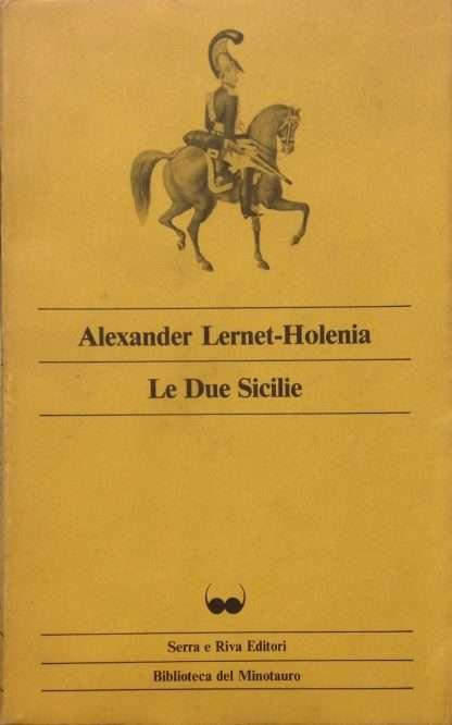 LE DUE SICILIE <BR/> Alexander Lernet-Holenia