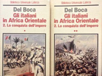 GLI ITALIANI IN AFRICA ORIENTALE. 2. LA CONQUISTA DELL'IMPERO  <BR/> Angelo Del Boca