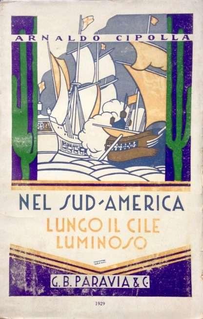 NEL SUD-AMERICA LUNGO IL CILE LUMINOSO <BR/> Arnaldo Cipolla