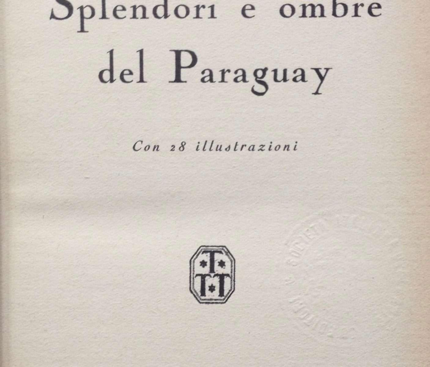 SPLENDORI E OMBRE DEL PARAGUAY  <BR/> Arnaldo Fraccaroli
