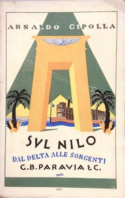 SUL NILO DAL DELTA ALLE SORGENTI <BR/> Arnaldo Cipolla
