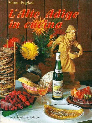 L'ALTO ADIGE IN CUCINA  <BR/> Silvano Faggioni